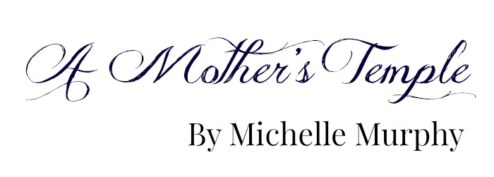 A Mother's Temple by Michelle Murphy