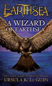 A Wizard of Earthsea by Ursula K LeGuin