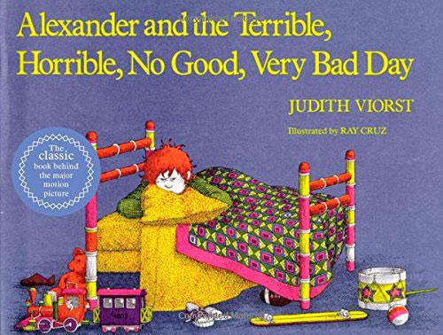 Alexander and the Terrible Horrible No Good Very Bad Day by Judith Viorst