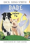 Babe - The Gallant Pig by Dick King-Smith