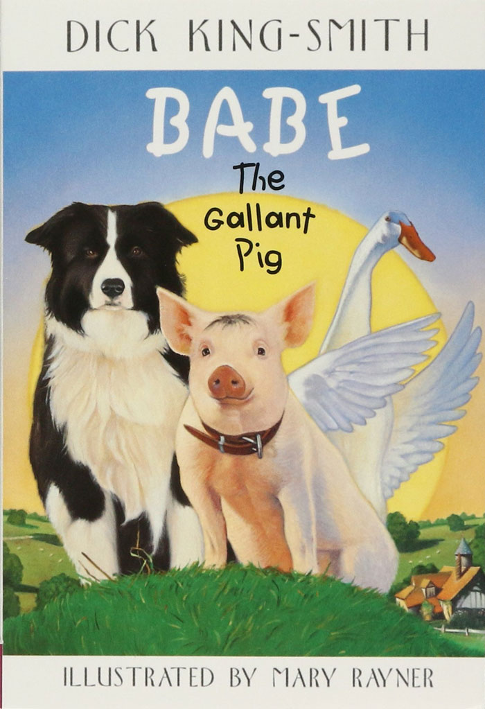 Babe the Gallant Pig by Dick King-Smith
