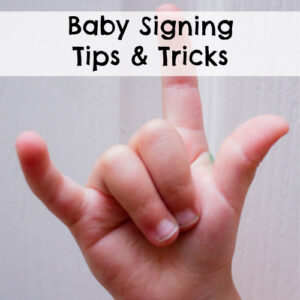 Baby Signing Tips and Tricks