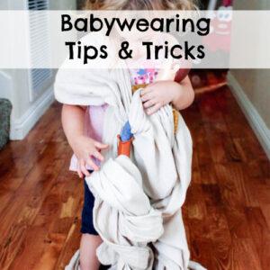 Babywearing Tips and Tricks
