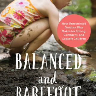 Balanced and Barefoot by Angela Hanscom