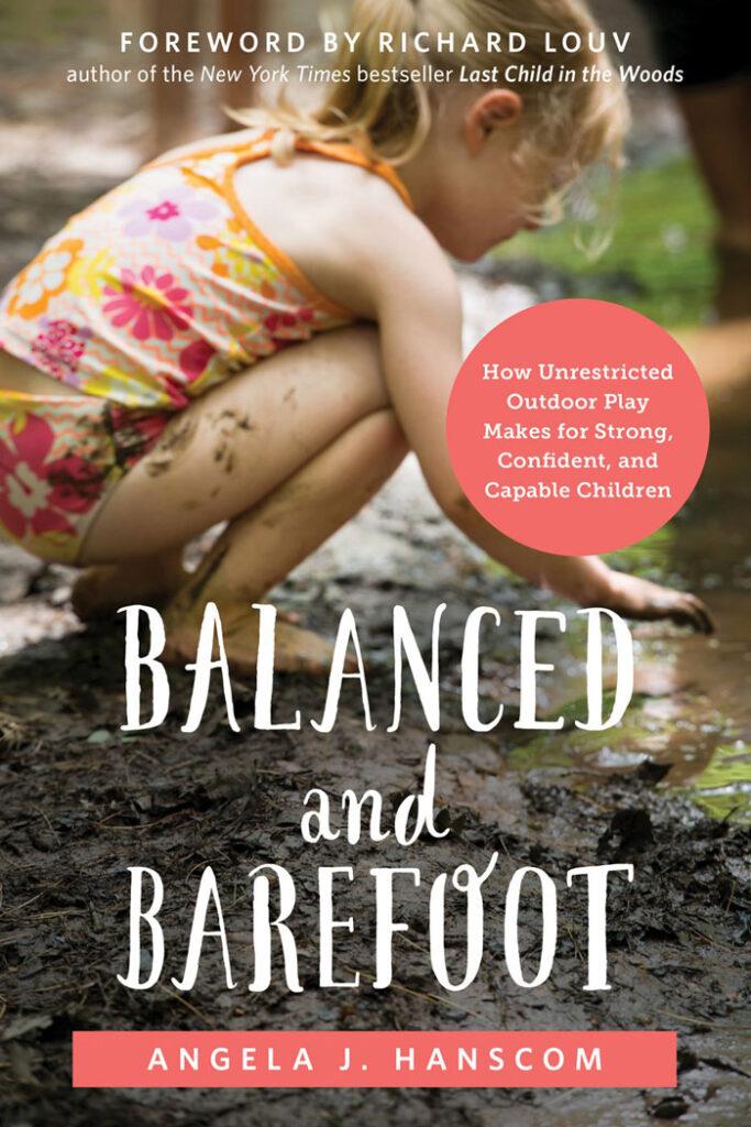 Balanced and Barefoot by Angela Hanscom