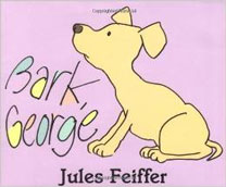 Bark, George by Jules Feiffer