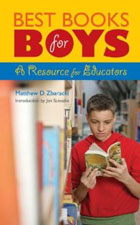 Best Books for Boys: A Resource for Educators by Matthew Zbaracki