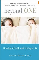 Beyond One: Growing a Family and Getting a Life by Jennifer Bingham Hull