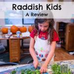 Raddish Kids Review