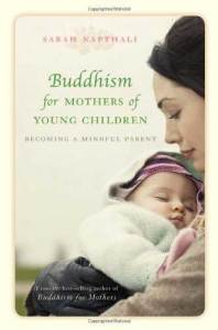 Buddhism for Mothers of Young Children by Sarah Napthali