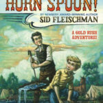 By the Great Horn Spoon by Sid Fleischman
