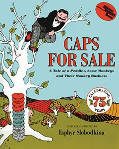 Caps for Sale by Esphyr Slobodkina