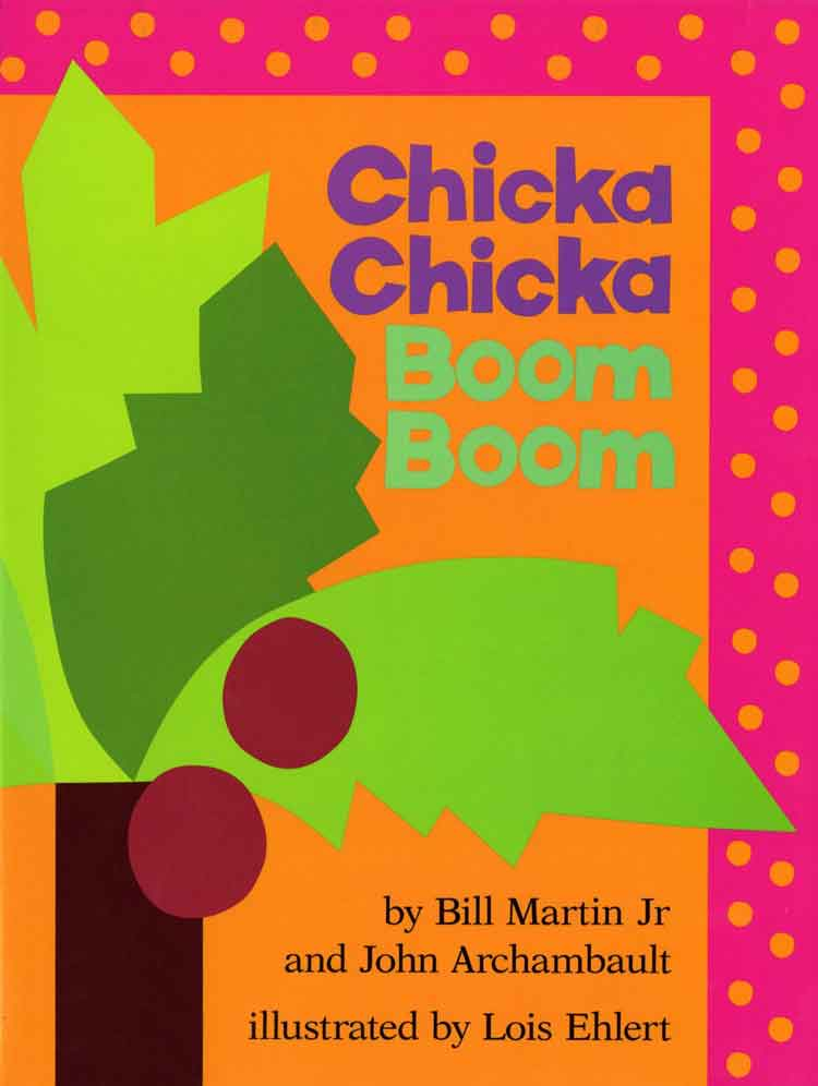 Chicka Chicka Boom Boom by Bill Martin Jr. and John Archambault