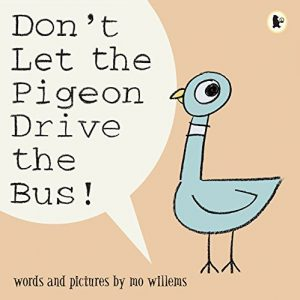 Don't Let the Pigeon Drive the Bus by Mo Willems