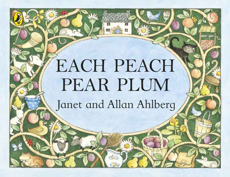 Each Peach Pear Plum by Janet and Allan Ahlberg