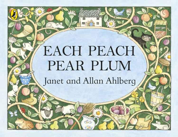 Each Peach Pear Plum by Janet and Allan Ahlberg