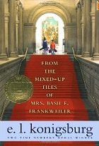 From the Mixed Up Files of Mrs. Basil E. Frankweiler by E.L. Konigsburg