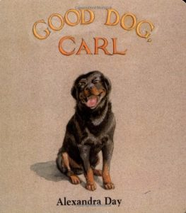 Good Dog, Carl by Alexandra Day