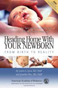 Heading Home With Your Newborn by Laura Jana and Jennifer Shu