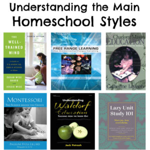 Homeschool Styles and the benefits of each