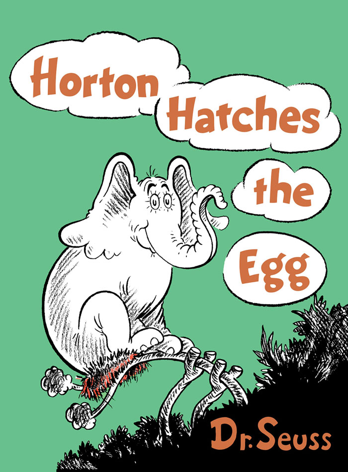 Horton Hatches the Egg by Dr. Seuss