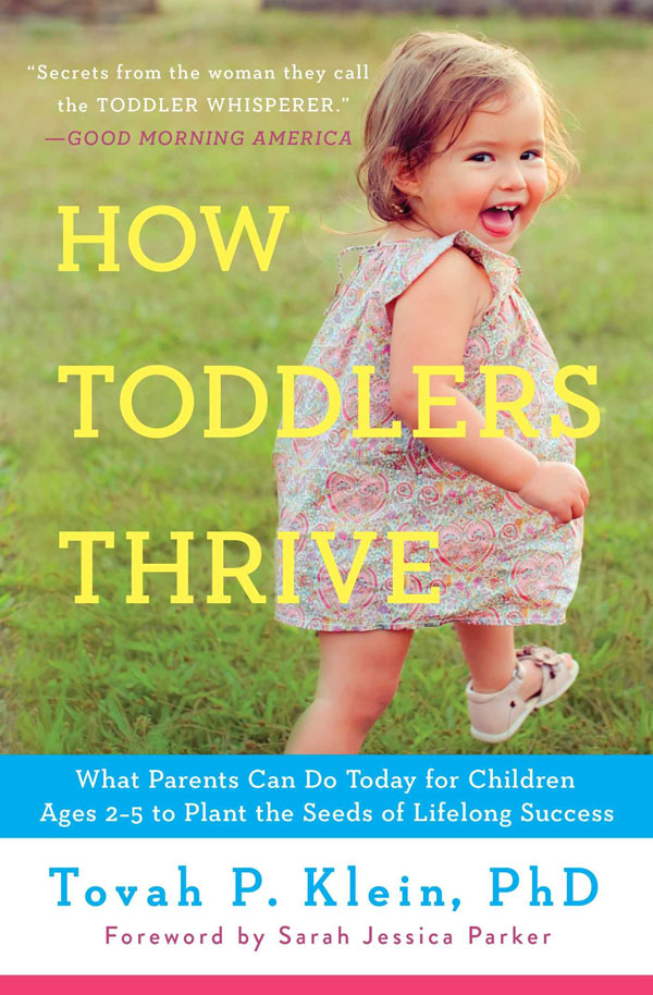 How Toddlers Thrive by Tovah P. Klein