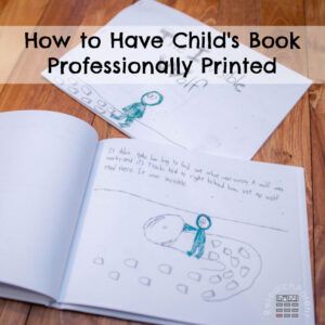 How to Have Your Child's Book Professionally Printed