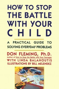 How to Stop the Battle with Your Child by Don Fleming