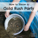 How to Throw a Gold Rush Party