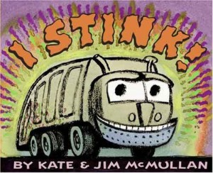 I Stink! by Kate McMullan and Jim McMullan