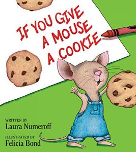If You Give a Mouse a Cookie by Laura Numeroff