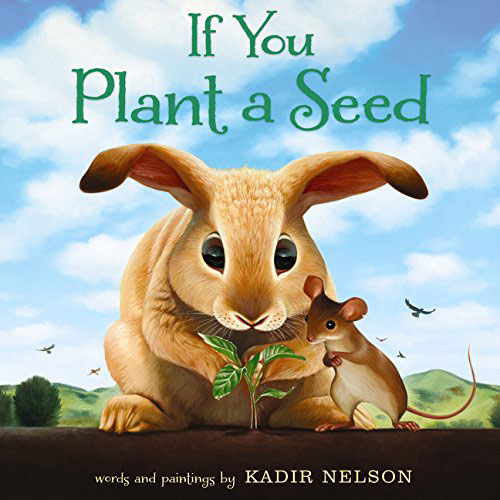 If You Plant a Seed by Kadir Nelson