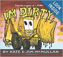 I'm Dirty by Kate McMullan