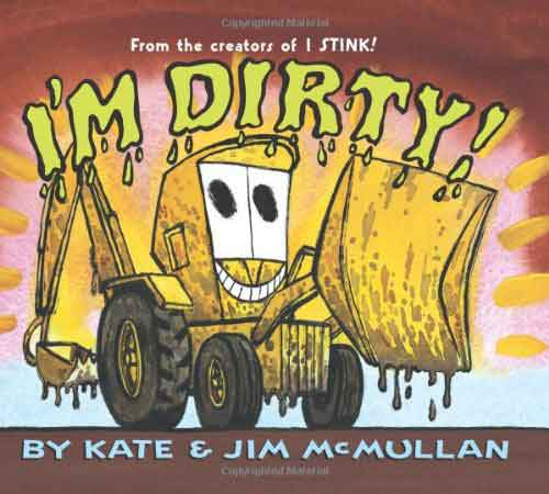 I'm Dirty by Kate McMullan and Jim McMullan