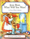 Jesse Bear, What Will You Wear by Nancy White Carlstrom