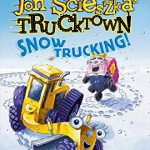Jon Scieszka's Trucktown Snow Trucking!