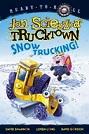 Jon Scieszka's Trucktown: Snow Trucking by Jon Scieszka