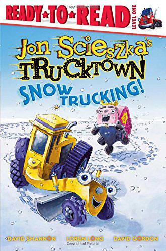 Jon Scieszka's Trucktown Snow Trucking by Jon Scieszka