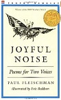 Joyful Noise: Poems for Two Voices byPaul Fleischman