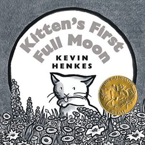 Kitten's First Full Moon by Kevin Henkes