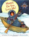 Mama, Do You Love Me? by Barbara M. Joossee
