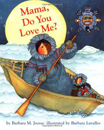 Mama Do You Love Me by Barbara M. Joosse