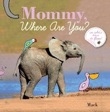 Mommy, Where Are You? by Mack