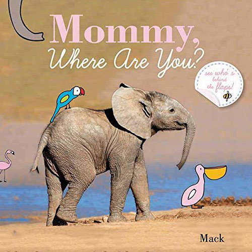 Mommy, Where Are You by Dinah Mack