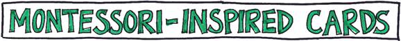 Montessori-Inspired Cards