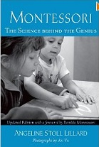 Montessori: The Science Behind the Genius by Angeline Stoll Lillard