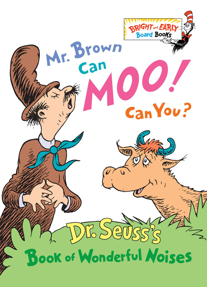 Mr. Brown Can Moo, Can You by Dr. Seuss