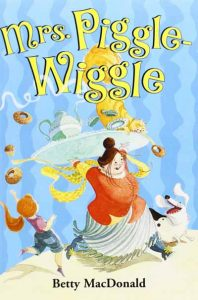 Mrs. Piggle Wiggle by Betty MacDonald