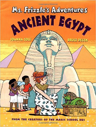 Ms. Frizzle's Adventures in Ancient Egypt