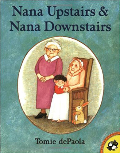 Nana Upstairs and Nana Downstairs by Tomie DePaola